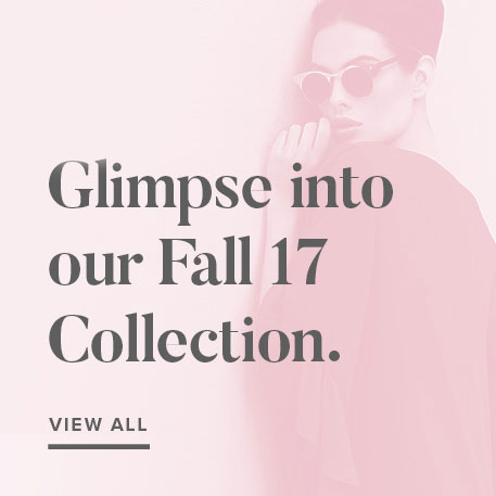 Glimpse into our Fall 17 Collection