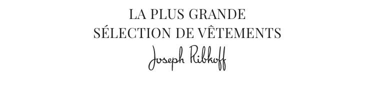 La plus grande  Sélection - Joseph Ribkoff